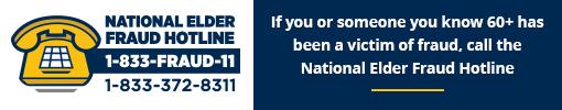 National Elder Fraud Hotline (1-833-FRAUD-11)