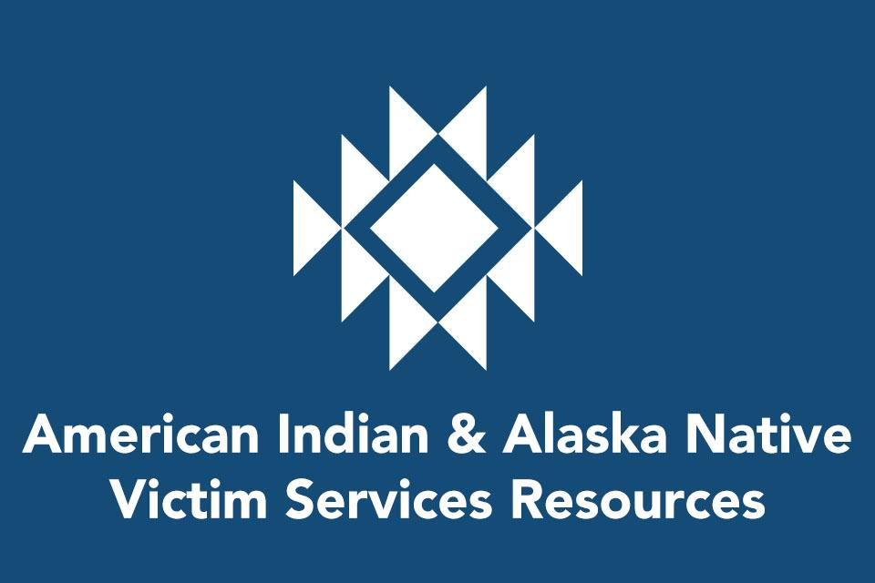 American Indian & Alaska Native Victim Services Resources