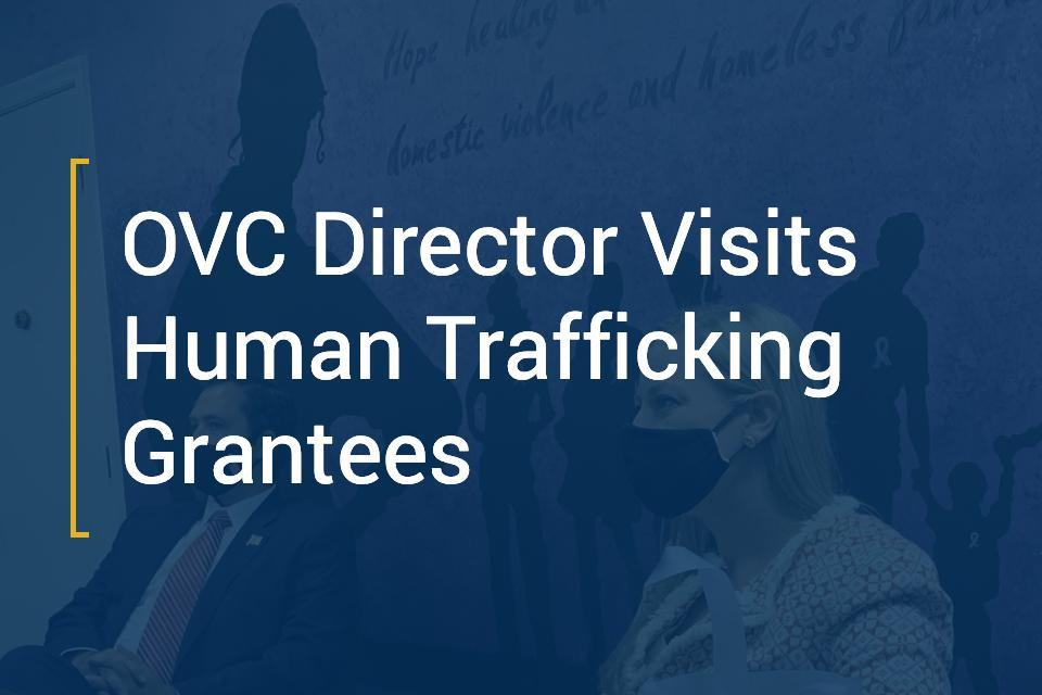 OVC Director Visits Human Trafficking Grantees Card