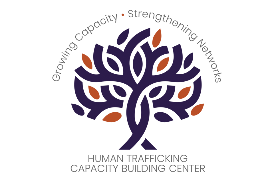 Growing Capacity. Strengthening Networks. Human Trafficking Capacity Building Center
