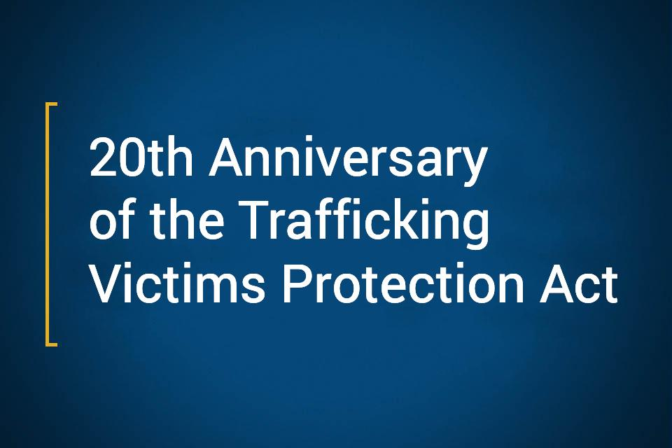 20th Anniversary of the Trafficking Victims Protection Act
