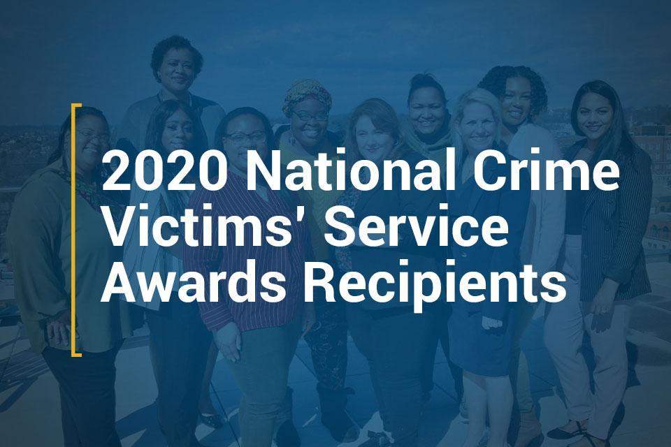 2020 National Crime Victims' Service Awards Recipients