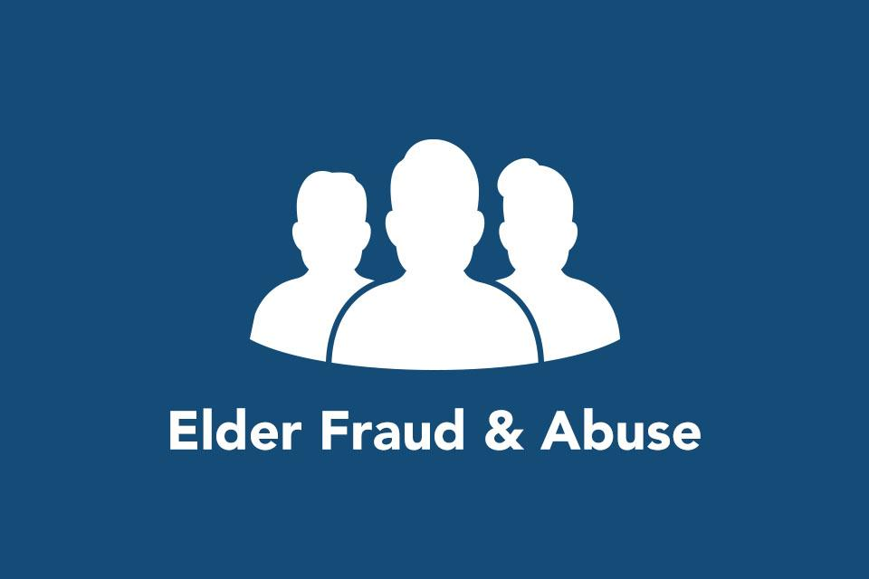Elder Fraud & Abuse