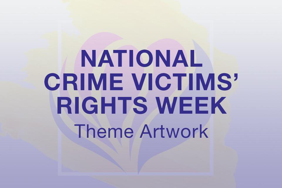 National Crime Victims' Rights Week Theme Artwork