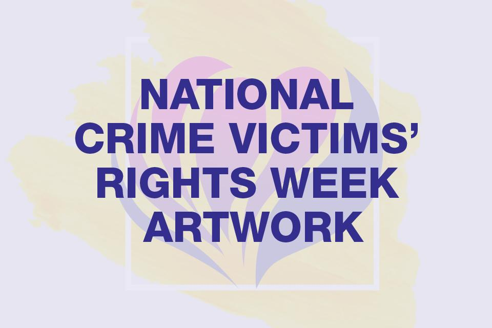 National Crime Victims Rights Week Artwork