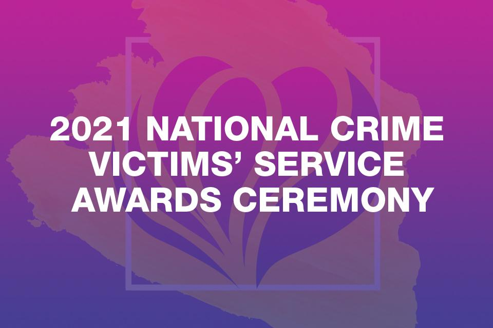 2021 National Crime Victims' Service Awards Ceremony