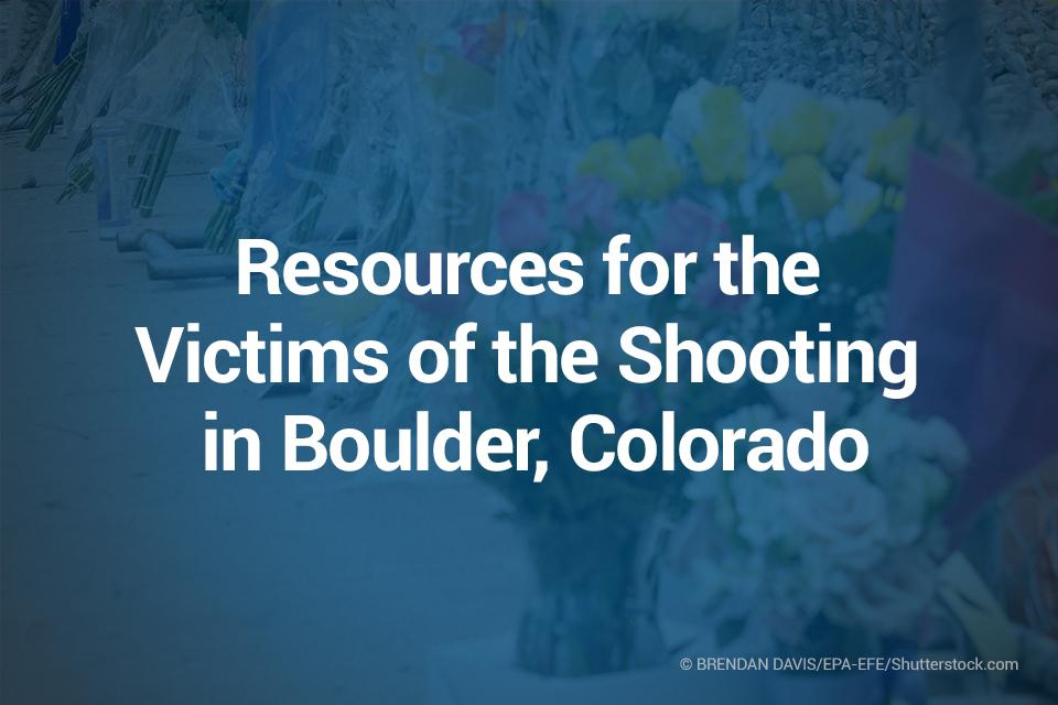 Resources for the Victims of the Shooting in Boulder, Colorado