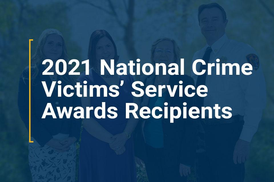 2021 National Crime Victims' Service Awards Recipients