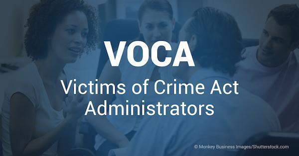 VOCApedia | Victims of Crime Act (VOCA) Administrators | Office ...